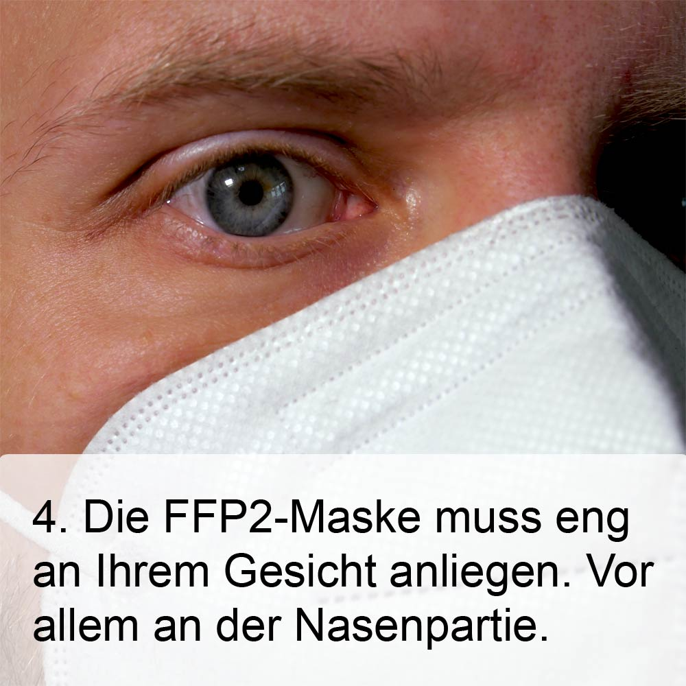 FFP2-Maske richtig aufsetzen Schritt 4: Überprüfen Sie ob die Maske wirklich eng an Ihrem Gesicht anliegt, vor allem an der Nase